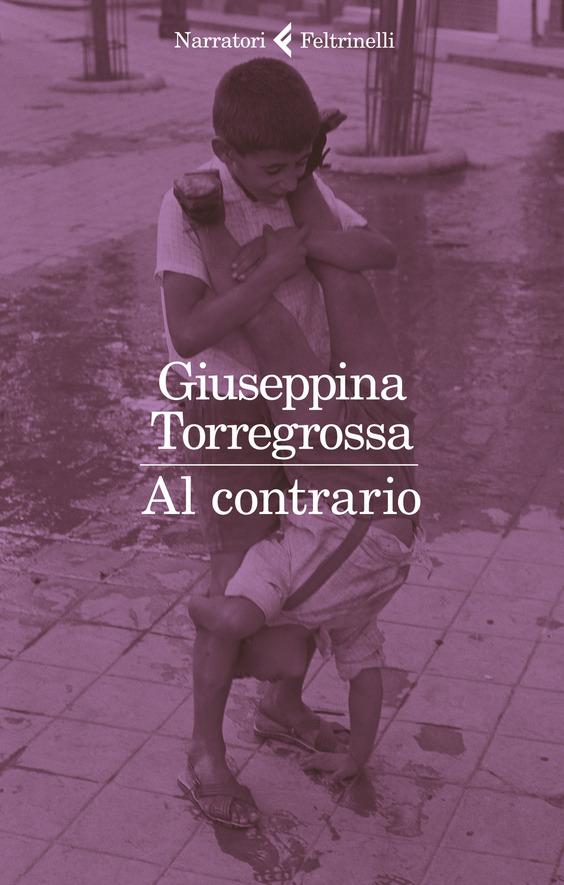 Copertina libro Al contrario, Giuseppina Torregrossa, Feltrinelli