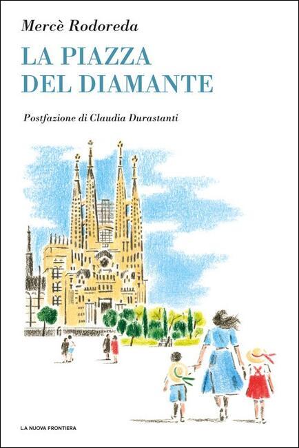 Copertina libro La piazza del diamante, Marcela Rodoreda, La nuova frontiera